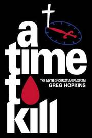 A Time to Kill by Gregory N Hopkins