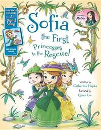 Sofia the First Princesses to the Rescue!: Purchase Includes a Digital Song! by Catherine Hapka