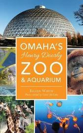 Omaha's Henry Doorly Zoo & Aquarium by Eileen Wirth