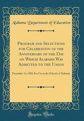 Program and Selections for Celebration of the Anniversary of the Day on Which Alabama Was Admitted to the Union by Alabama Department of Education