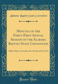 Minutes of the Forty-First Annual Session of the Alabama Baptist State Convention by Alabama Baptist State Convention