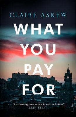 What You Pay For by Claire Askew