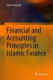Financial and Accounting Principles in Islamic Finance by Samir Alamad