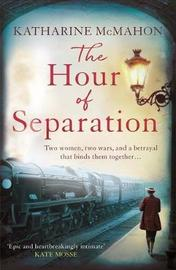 The Hour of Separation by Katharine McMahon image