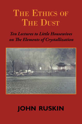 The Ethics of the Dust by John Ruskin image