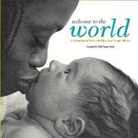 Welcome to the World: A Celebration of Birth and Babies from Many Cultures by Nikki Siegen-Smith image