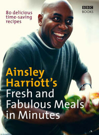Ainsley Harriott's Fresh and Fabulous Meals in Minutes by Ainsley Harriott image