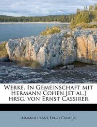 Werke. in Gemeinschaft Mit Hermann Cohen [Et Al.] Hrsg. Von Ernst Cassirer by Ernst Cassirer