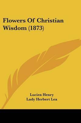 Flowers Of Christian Wisdom (1873) by Lucien Henry image