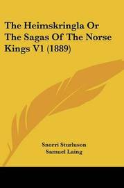 The Heimskringla or the Sagas of the Norse Kings V1 (1889) by Snorri Sturluson