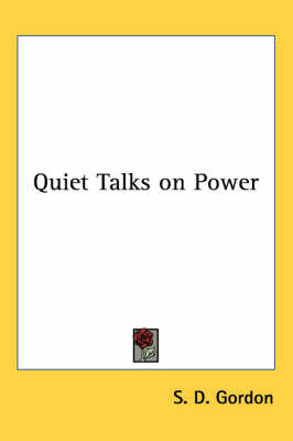Quiet Talks on Power by S.D.Gordon