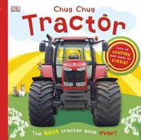 Chug, Chug Tractor by DK Publishing