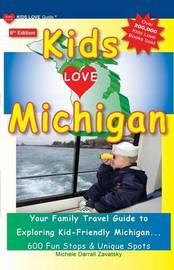 Kids Love Michigan, 6th Edition by Michele Darrall Zavatsky