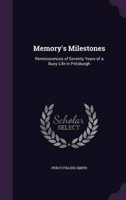 Memory's Milestones by Percy Frazer Smith image