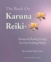 The Book on Karuna Reiki by Laurelle Shanti Gaia