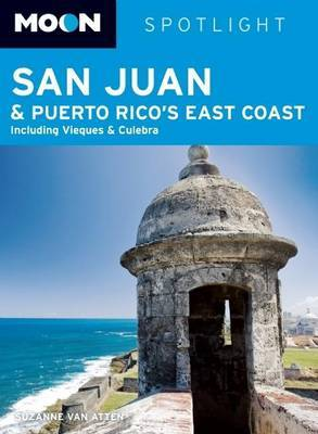 Moon Spotlight San Juan and Puerto Rico's East Coast: Including Vieques and Culebra by Suzanne Van Atten image