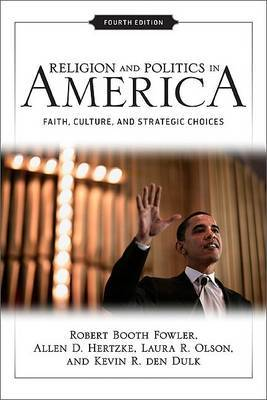 Religion and Politics in America: Faith, Culture, and Strategic Choices by Robert Booth Fowler image