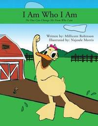 I Am What I Am by Millicent Robinson