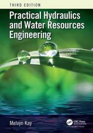 Practical Hydraulics and Water Resources Engineering by Melvyn Kay