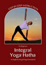 Integral Yoga Hatha for Beginners by Sri Swami Satchidananda