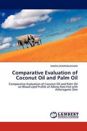 Comparative Evaluation of Coconut Oil and Palm Oil by HAMSA DHARMALINGAM