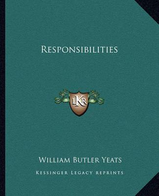 Responsibilities by William Butler Yeats
