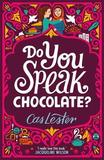 Do You Speak Chocolate? by Cas Lester