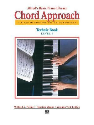 Alfred's Basic Piano Chord Approach Technic, Bk 1 by Morton Manus