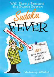 The Will Shortz Presents the Puzzle Doctor: Sudoku Fever: 150 Easy to Hard Sudoku Puzzles image