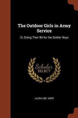 The Outdoor Girls in Army Service by Laura Lee Hope image