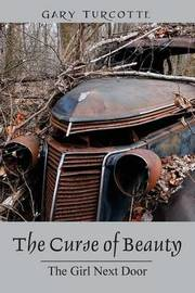 The Curse of Beauty by Gary Turcotte