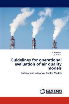 Guidelines for Operational Evaluation of Air Quality Models by A. Kadiyala