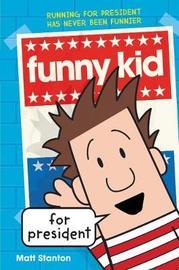 Funny Kid for President by Matt Stanton image