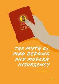 The Myth of Mao Zedong and Modern Insurgency by Francis Grice