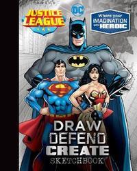 Justice League Draw Defend Create Sketchbook by Parragon Books Ltd