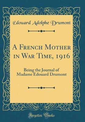 A French Mother in War Time, 1916 by Edouard Adolphe Drumont