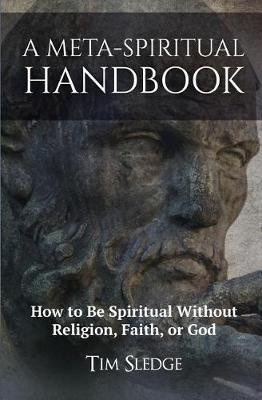 A Meta-Spiritual Handbook by Tim Sledge