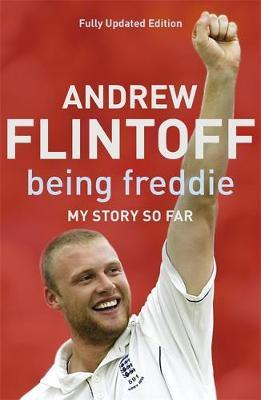 Being Freddie: My Story so Far by Andrew Flintoff image
