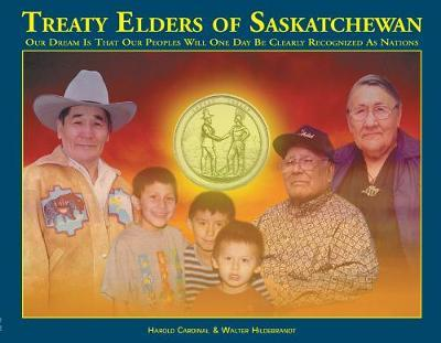 Treaty Elders of Saskatchewan by Harold Cardinal
