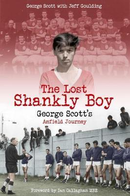 The Lost Shankly Boy by George Scott