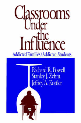 Classrooms Under the Influence by Richard R Powell image