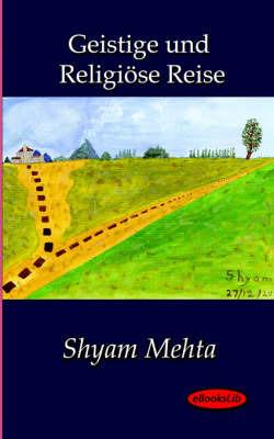 Geistige Und Religiose Reise by Shyam Mehta image