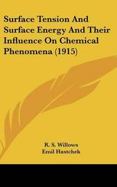 Surface Tension and Surface Energy and Their Influence on Chemical Phenomena (1915) by R S Willows image