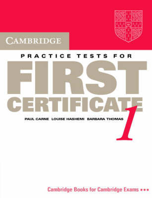 Cambridge Practice Tests for First Certificate 1 Student's book by Paul Carne