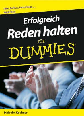 Erfolgreich Reden Halten Fur Dummies by Malcolm L. Kushner