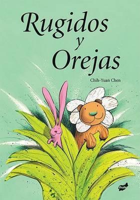 Rugidos y Orejas by Chih-Yuan Chen