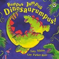 Bumpus Jumpus Dinosaurumpus by Tony Mitton