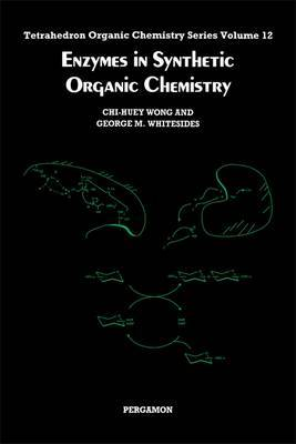 Enzymes in Synthetic Organic Chemistry: Volume 12 by Wong