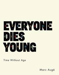 Everyone Dies Young by Marc Aug