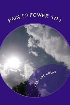 Pain to Power 101 by Sherese Bolar image